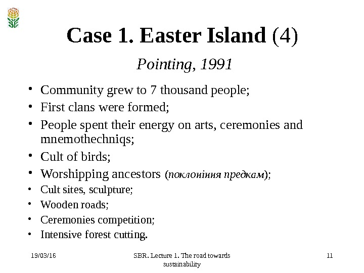 19/03/16 SBR. Lecture 1. The road towards sustainability 11 Case 1. Easter Island  ( 4