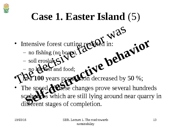 19/03/16 SBR. Lecture 1. The road towards sustainability 13 Case 1. Easter Island  ( 5