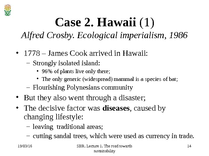 19/03/16 SBR. Lecture 1. The road towards sustainability 14 Case 2. Hawaii  ( 1 )