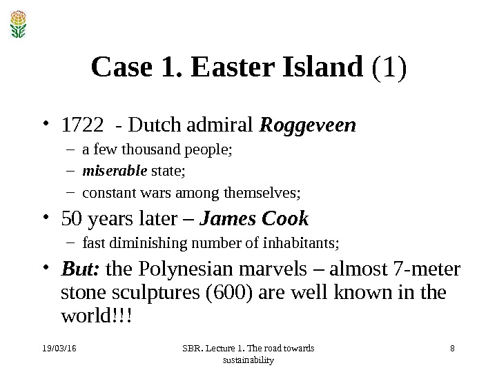 19/03/16 SBR. Lecture 1. The road towards sustainability 8 Case 1. Easter Island  (1) •