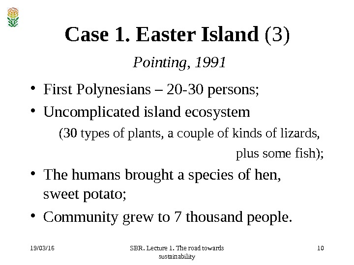 19/03/16 SBR. Lecture 1. The road towards sustainability 10 Case 1. Easter Island  (3)