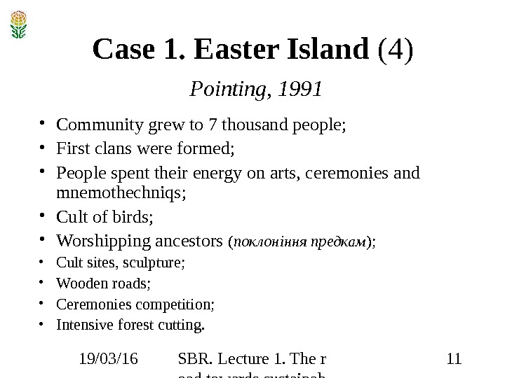 19/03/16 SBR. Lecture 1. The r oad towards sustainab ility 11 Case 1. Easter Island