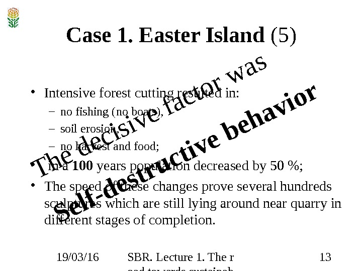 19/03/16 SBR. Lecture 1. The r oad towards sustainab ility 13 Case 1. Easter Island