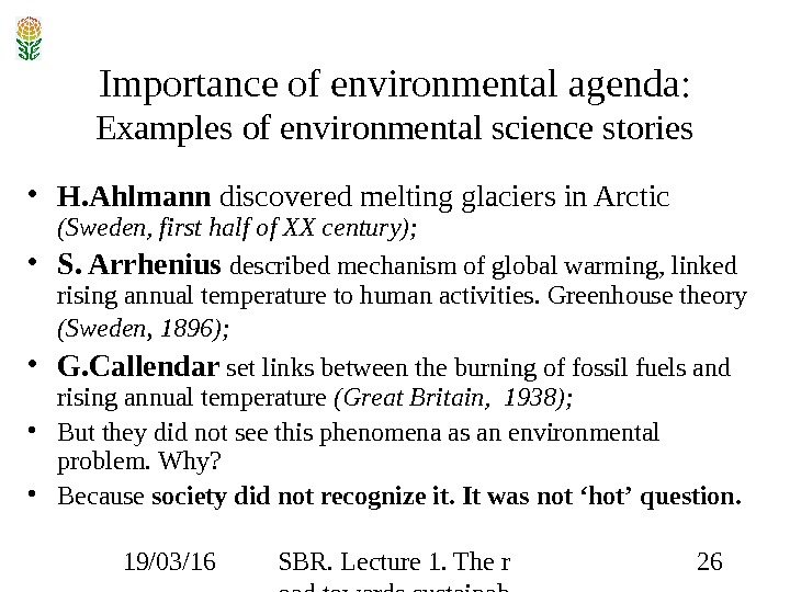 19/03/16 SBR. Lecture 1. The r oad towards sustainab ility 26 Importance of environmental agenda: