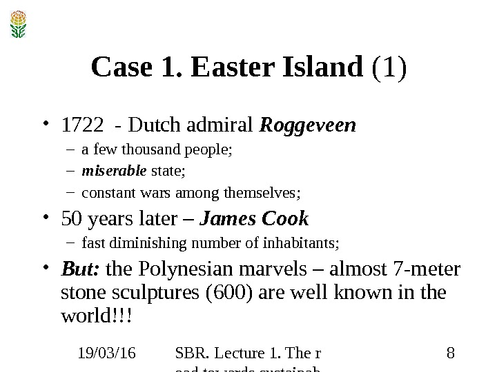 19/03/16 SBR. Lecture 1. The r oad towards sustainab ility 8 Case 1. Easter Island
