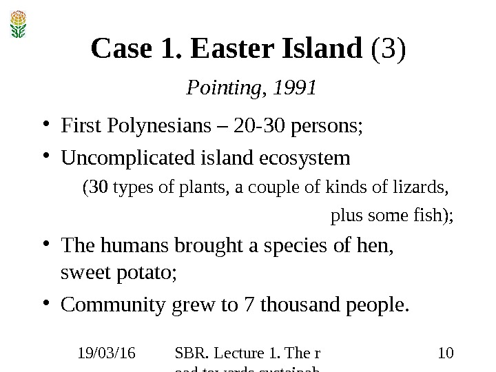 19/03/16 SBR. Lecture 1. The r oad towards sustainab ility 10 Case 1. Easter Island
