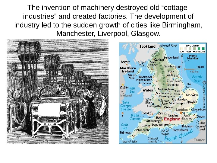 "The invention of machinery destroyed old ""cottage  industries"" and created factories. The development"