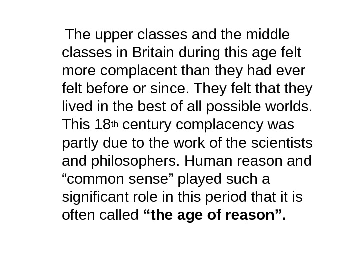 The upper classes and the middle classes in Britain during this age felt more