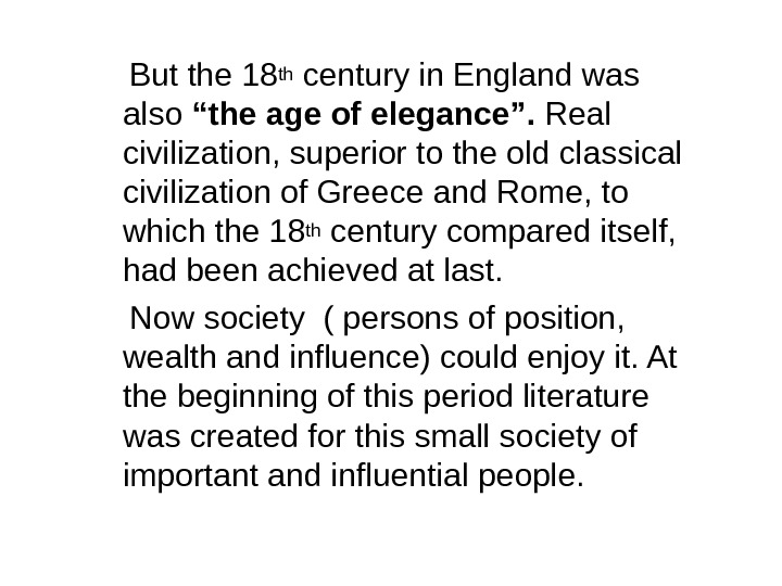 "But the 18 th century in England was also ""the age of elegance""."