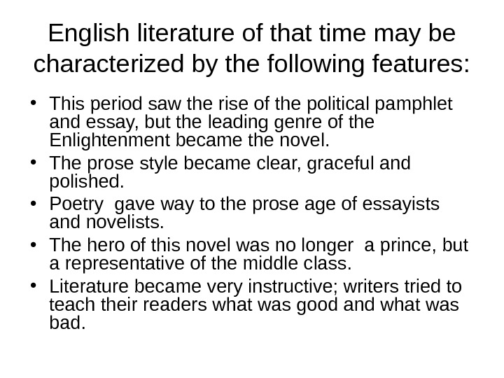 English literature of that time may be characterized by the following features:  •