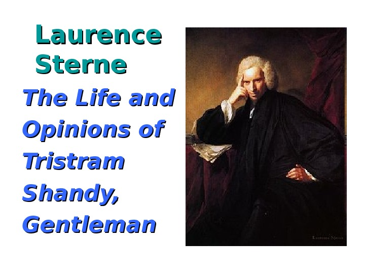 Laurence Sterne The Life and Opinions of Tristram Shandy, Gentleman