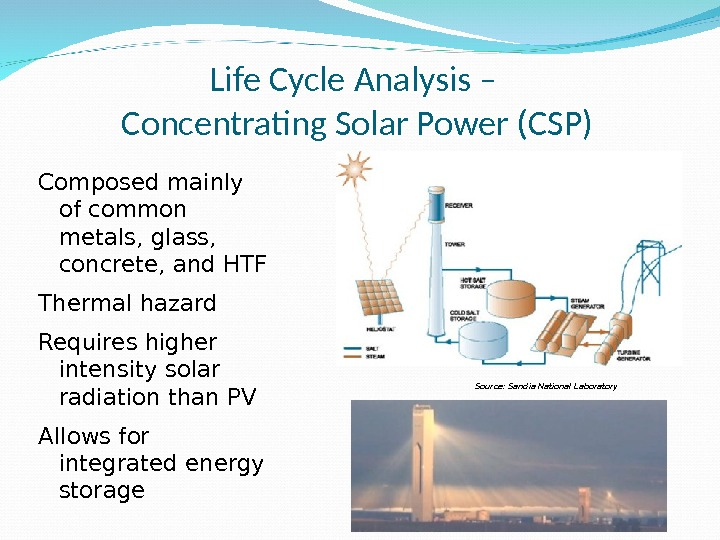 Life Cycle Analysis – Concentrating Solar Power (CSP) Composed mainly of common metals, glass,  concrete,