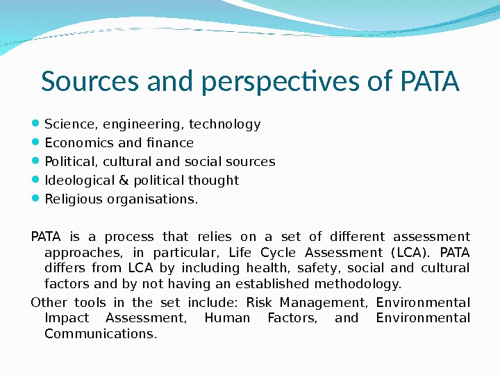 Sources and perspectives of PATA Science, engineering, technology Economics and finance Political, cultural and social sources