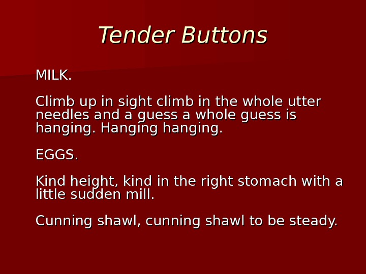 Tender Buttons MILK. Climb up in sight climb in the whole utter needles and a guess
