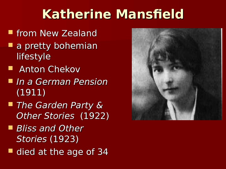Katherine Mansfield from New Zealand a pretty bohemian lifestyle  Anton Chekov In a German Pension