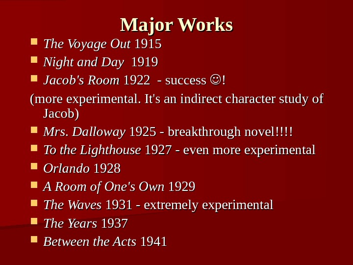 Major Works The Voyage Out 1915  Night and Day  1919 Jacob's Room 1922 -