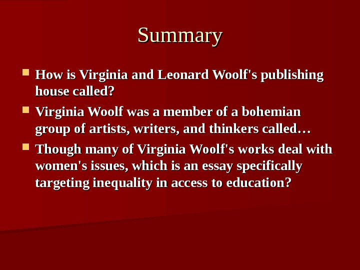 Summary How is Virginia and Leonard Woolf's publishing house called?  Virginia Woolf was a member