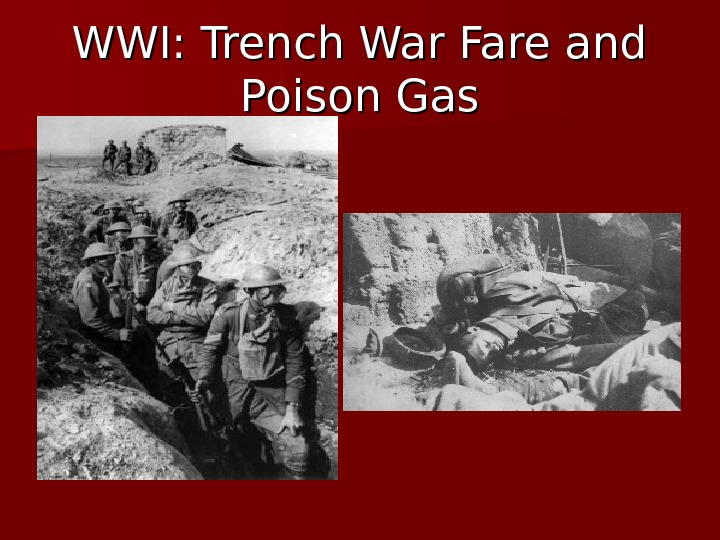 WWI: Trench War Fare and Poison Gas