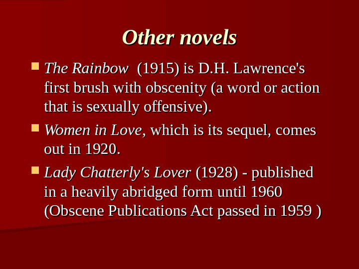 Other novels The Rainbow  (1915) is D. H. Lawrence's first brush with obscenity (a word