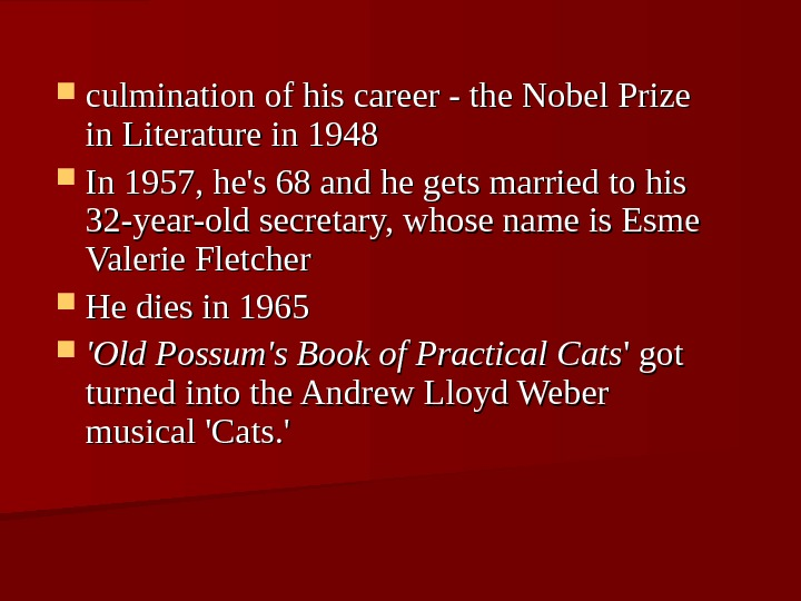 culmination of his career - the Nobel Prize in Literature in 1948 In 1957, he's