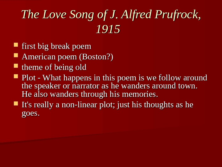 The Love Song of J. Alfred Prufrock,  1915  first big break poem American poem