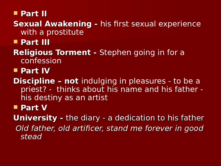 Part II Sexual Awakening - his first sexual experience with a prostitute Part III Religious