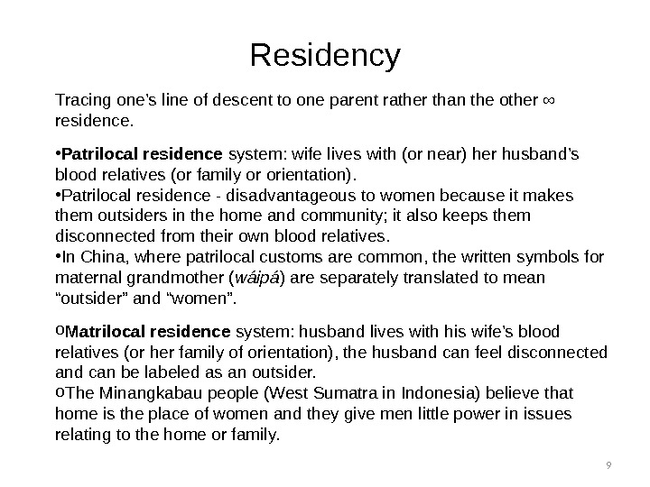 9 Tracing one's line of descent to one parent rather than the other ∞ residence.