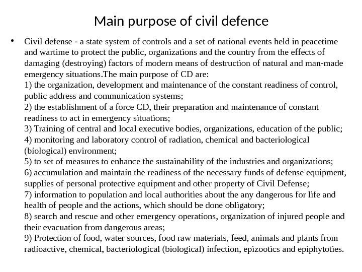 Main purpose of civil defence • Civil defense - a state system of controls and a