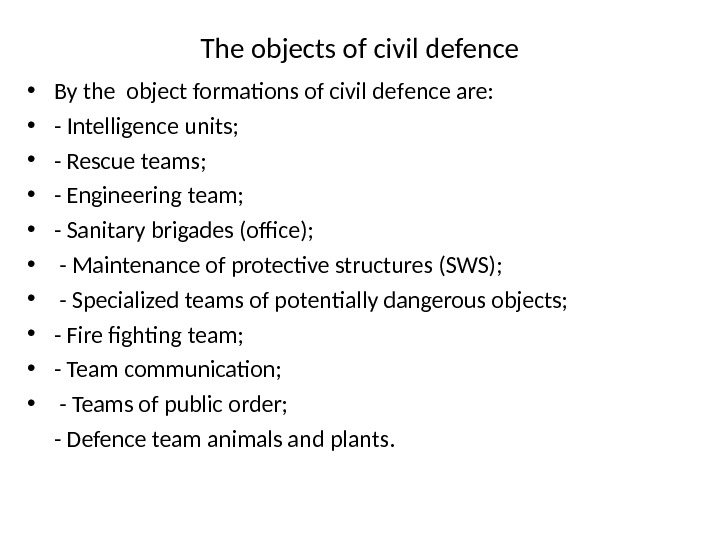 T h e objects of civil defence • By the object formations of civil def ence