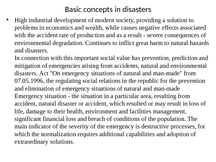 Basic concepts in disasters • High industrial development of modern society, providing a solution to problems