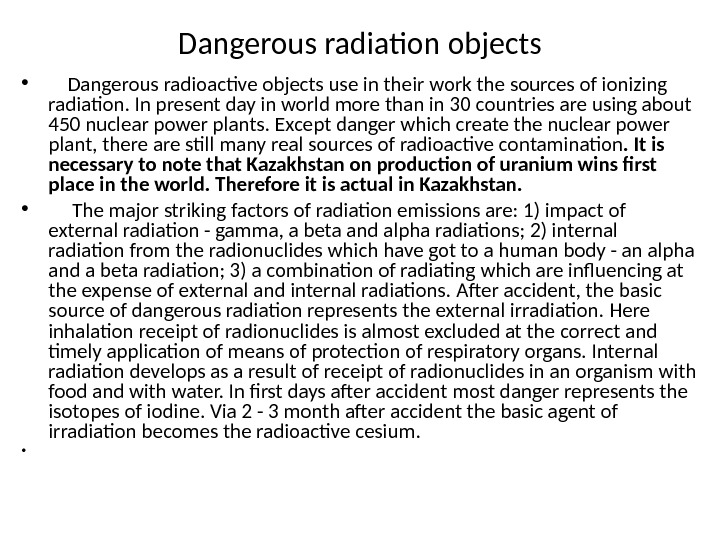 Dangerous radiation objects •  Dangerous radioactive objects use in their work the sources of ionizing