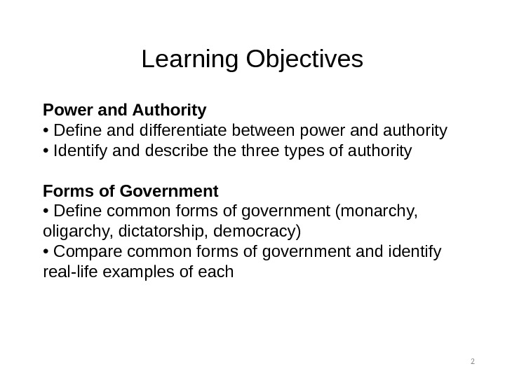 Learning Objectives 2 Power and Authority •  Define and differentiate between power and authority •