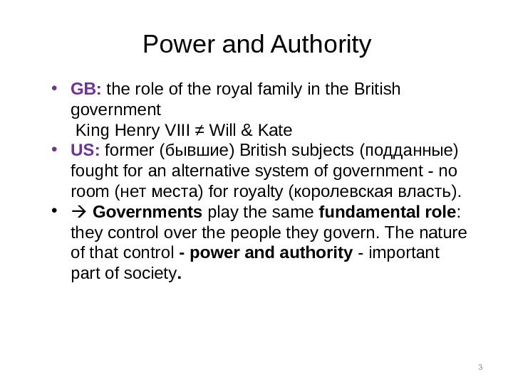 3 Power and Authority • GB:  the role of the royal family in the British