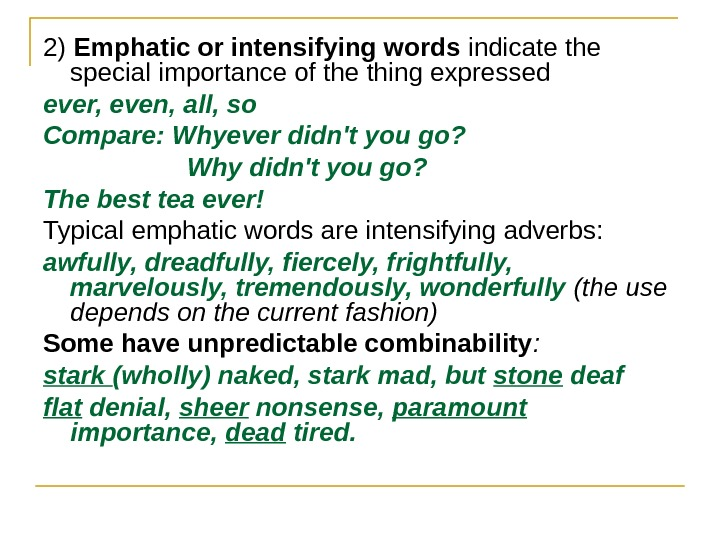 2) Emphatic or intensifying words  indicate the special importance of the thing expressed