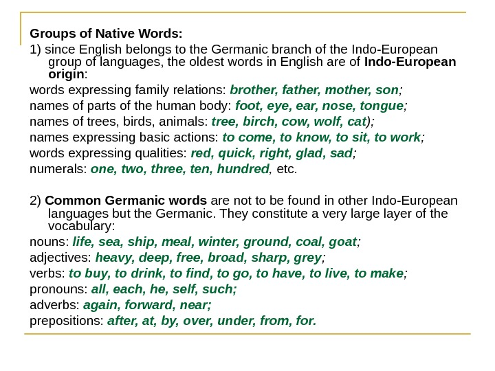 Groups of Native Words: 1) since English belongs to the Germanic branch of the