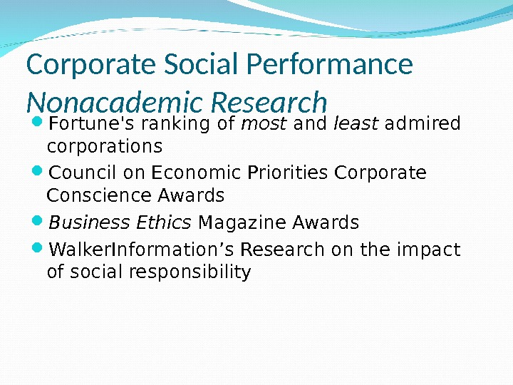 Corporate Social Performance Nonacademic Research Fortune's ranking of most and least admired corporations Council on Economic