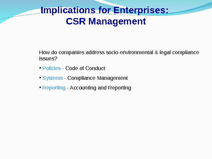 Implications for Enterprises:  CSR Management How do companies address socio-environmental & legal compliance issues?