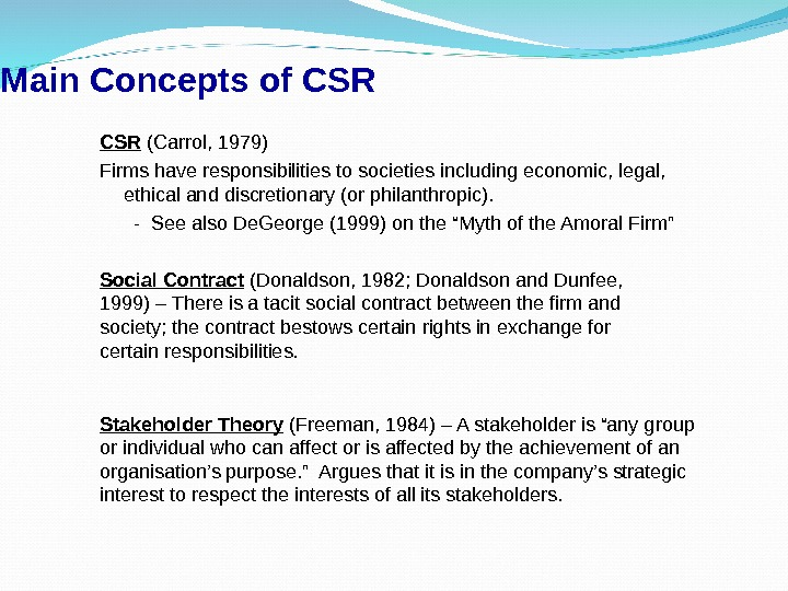 Main Concepts of CSR Social Contract (Donaldson, 1982; Donaldson and Dunfee,  1999) – There