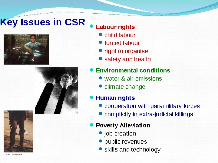 Key Issues in CSR Labour rights : child labour  forced labour  right to