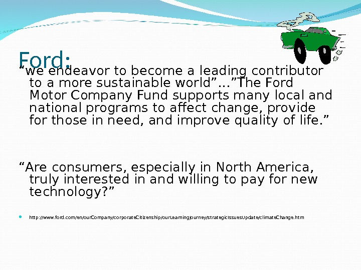 "Ford: "" we endeavor to become a leading contributor to a more sustainable world""…""The Ford Motor"