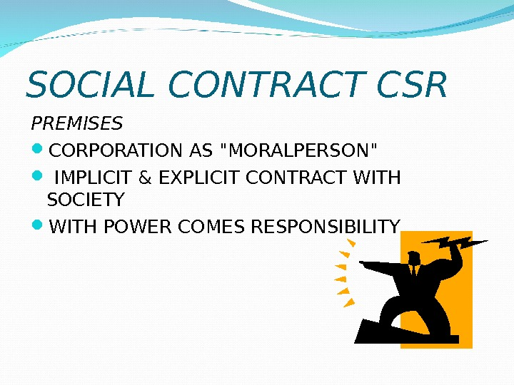 SOCIAL CONTRACT CSR PREMISES CORPORATION AS MORALPERSON  IMPLICIT & EXPLICIT CONTRACT WITH SOCIETY WITH POWER