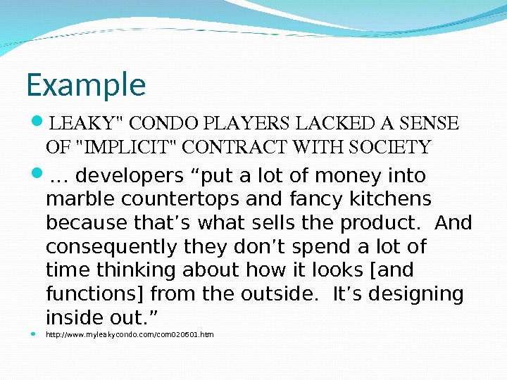 "Example LEAKYCONDOPLAYERSLACKEDASENSE OFIMPLICITCONTRACTWITHSOCIETY  … developers ""put a lot of money into marble countertops and fancy"