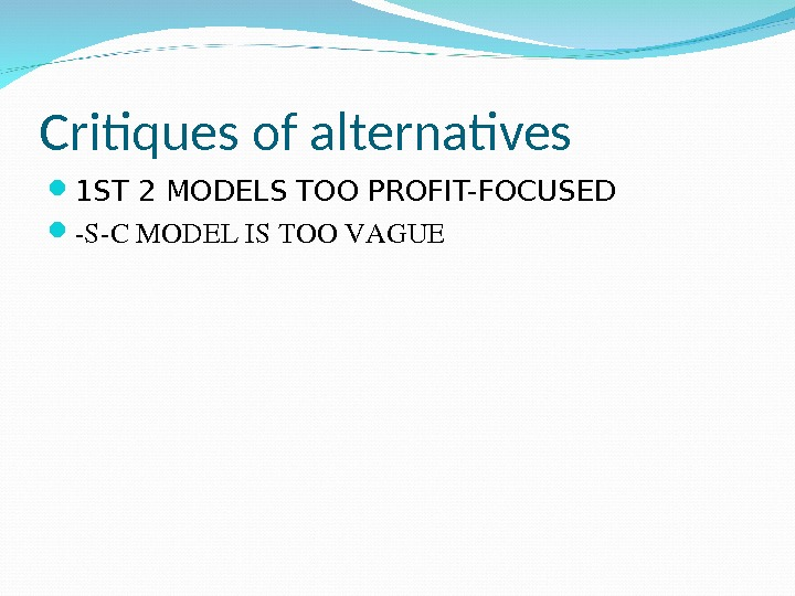Critiques of alternatives 1 ST 2 MODELS TOO PROFIT-FOCUSED SCMODELISTOOVAGUE