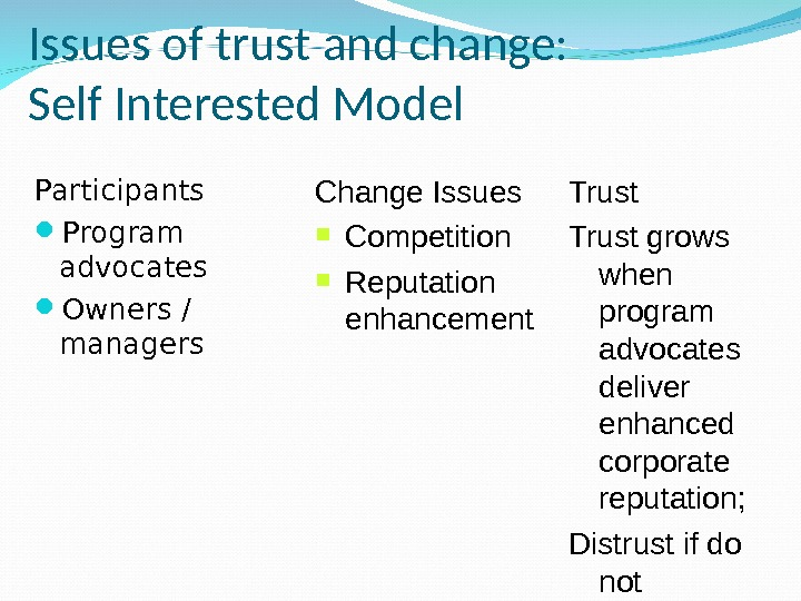 Issues of trust and change:  Self Interested Model Participants Program advocates Owners / managers Change
