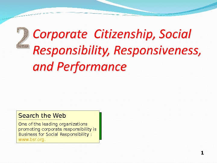 1 Search the Web One of the leading organizations promoting corporate responsibility is Business for Social