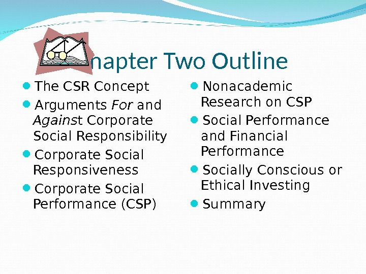 The CSR Concept Arguments For and Agains t Corporate Social Responsibility Corporate Social Responsiveness Corporate