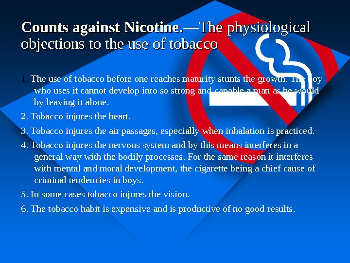 Counts against Nicotine. —The physiological objections to  the use of tobacco 1.  The use
