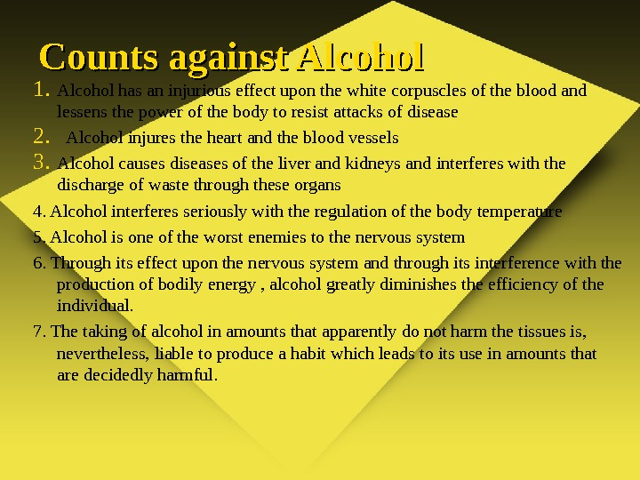 Counts against Alcohol 1. Alcohol has an injurious effect upon the white  corpuscles  of