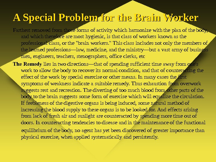 A Special Problem for the Brain Worker Farthest removed  from those forms of activity which