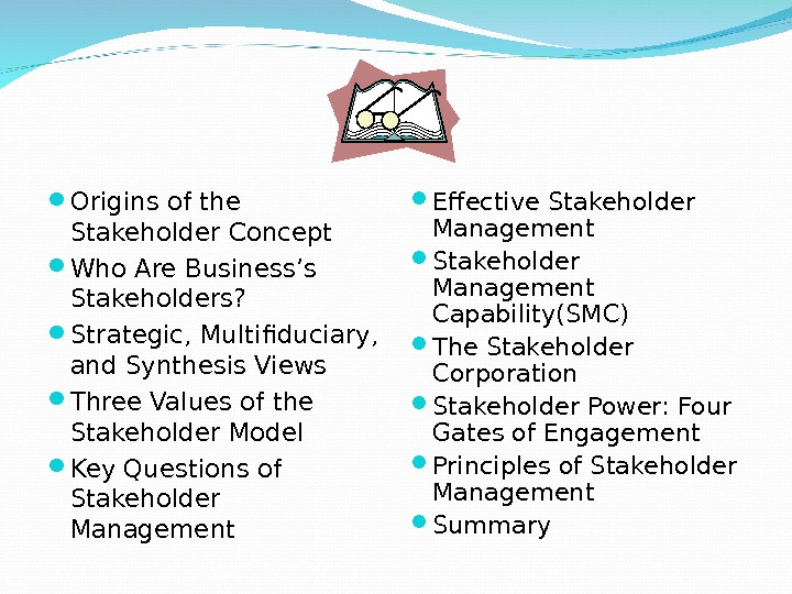 Origins of the Stakeholder Concept Who Are Business's Stakeholders?  Strategic, Multifiduciary,  and Synthesis